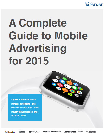 A Complete Guide to Mobile Advertising for 2015